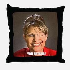 You Betcha Sarah Palin Throw Pillow