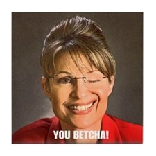 Sarah Palin You Betcha Tile Coaster