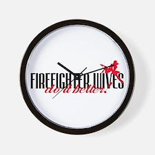 Firefighter Wives Do It Better! Wall Clock