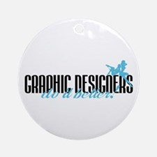 Graphic Designers Do It Better! Ornament (Round)