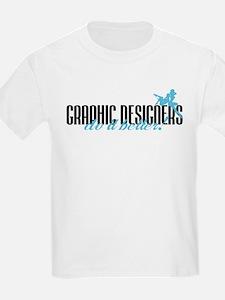 Graphic Designers Do It Better! T-Shirt
