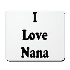 I Love Nana Mousepad