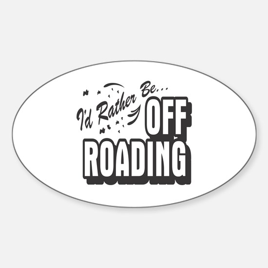 I'd Rather Be Off Roading Oval Decal