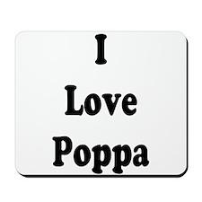 I Love Poppa Mousepad
