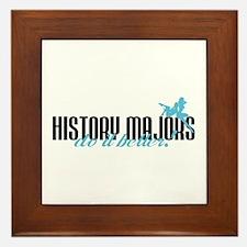 History Majors Do It Better! Framed Tile