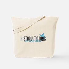 History Majors Do It Better! Tote Bag