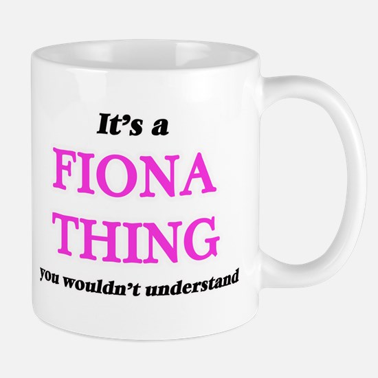 It's a Fiona thing, you wouldn't unde Mugs
