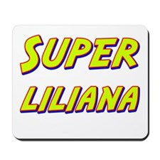Super liliana Mousepad