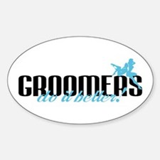 Groomers Do It Better! Oval Decal