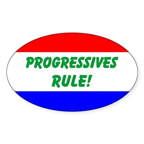 Progressives Rule Oval Sticker