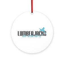 Lumberjacks Do It Better! Ornament (Round)