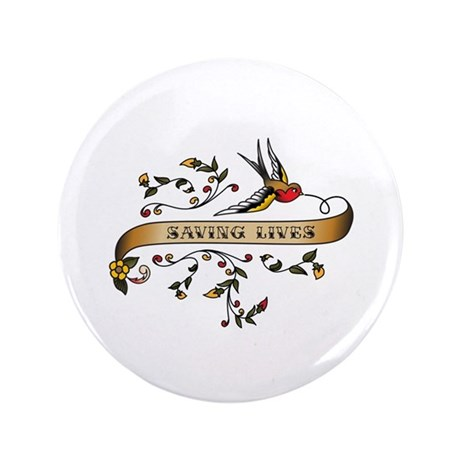 "Saving Lives Scroll 3.5"" Button (100 pack)"