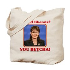 Sarah Palin You Betcha Tote Bag