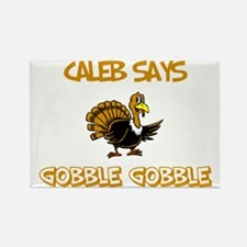 Caleb Says Gobble Gobble Rectangle Magnet