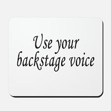 Backstage Voice Mousepad