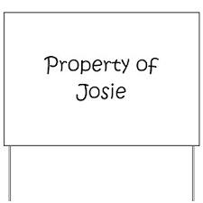 Funny Josie Yard Sign