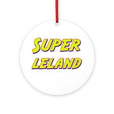 Super leland Ornament (Round)