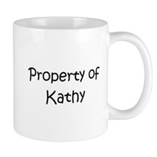 Cute Property of kathy Mug