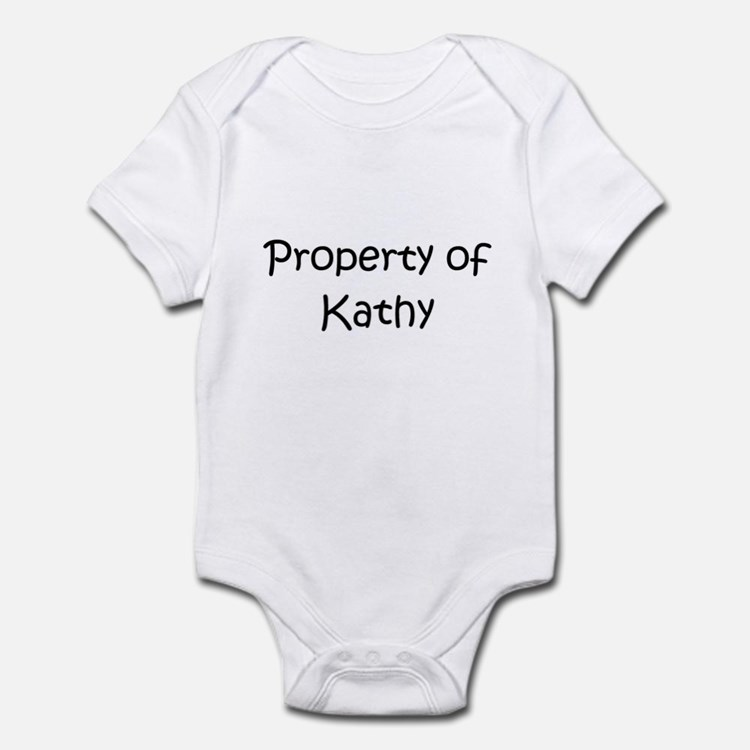 Cute Property of kathy Infant Bodysuit