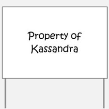 Funny Kassandra Yard Sign