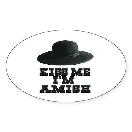 Kiss Me I'm Amish Oval Sticker