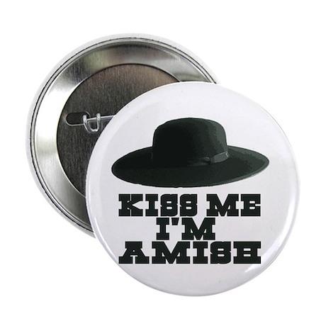 "Kiss Me I'm Amish 2.25"" Button"