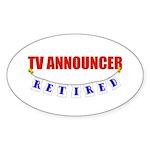 Retired TV Announcer Oval Sticker (10 pk)