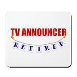 Retired TV Announcer Mousepad