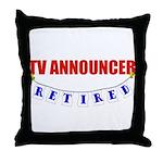 Retired TV Announcer Throw Pillow