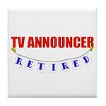 Retired TV Announcer Tile Coaster