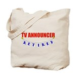 Retired TV Announcer Tote Bag