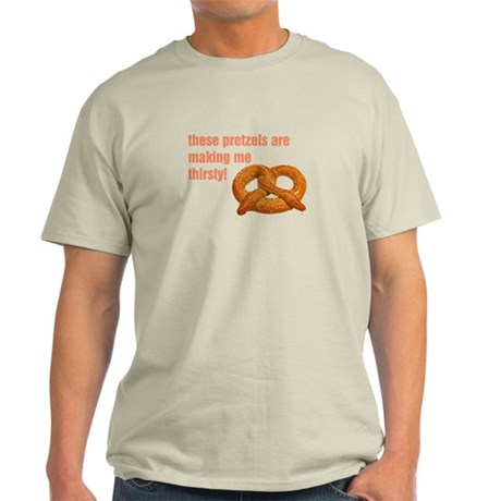 these pretzels are making me Light T-Shirt