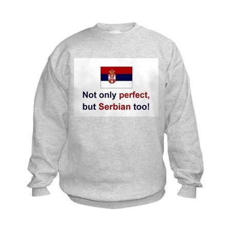 Perfect Serbian Kids Sweatshirt