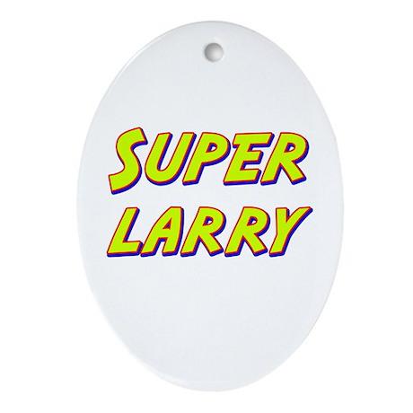 Super larry Oval Ornament
