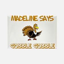 Madeline Says Gobble Gobble Rectangle Magnet