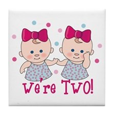 We're Two Girls Tile Coaster