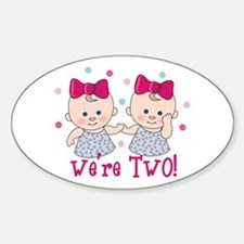 We're Two Girls Oval Decal