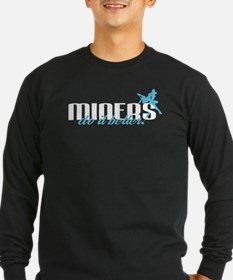 Miners Do It Better! T