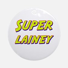 Super lainey Ornament (Round)
