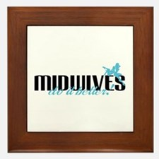 Midwives Do It Better! Framed Tile