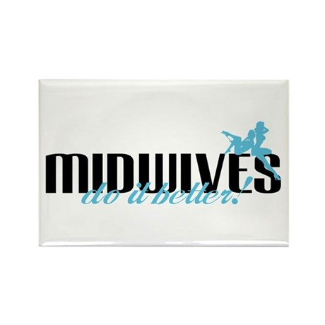 Midwives Do It Better! Rectangle Magnet