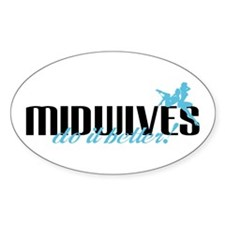 Midwives Do It Better! Oval Decal