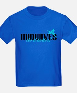 Midwives Do It Better! T
