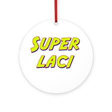 Super laci Ornament (Round)