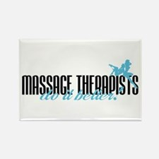 Massage Therapists Do It Better! Rectangle Magnet