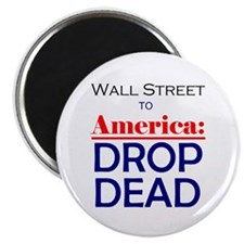 Wall Street to America: DROP DEAD
