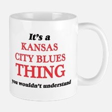It's a Kansas City Blues thing, you would Mugs