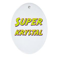 Super krystal Oval Ornament