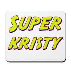 Super kristy Mousepad