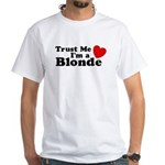 Trust Me I'm a Blonde White T-Shirt